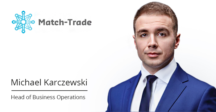 Michael Karczewski, Head of Business Operations at Match-Trade Technologies