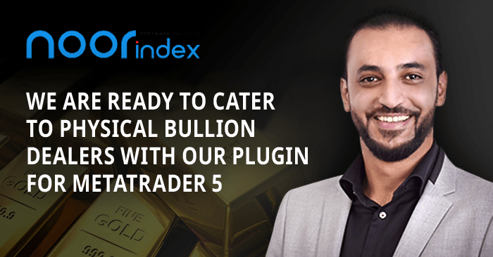 Noor Index launches Bullion Physical Trading for MetaTrader 5